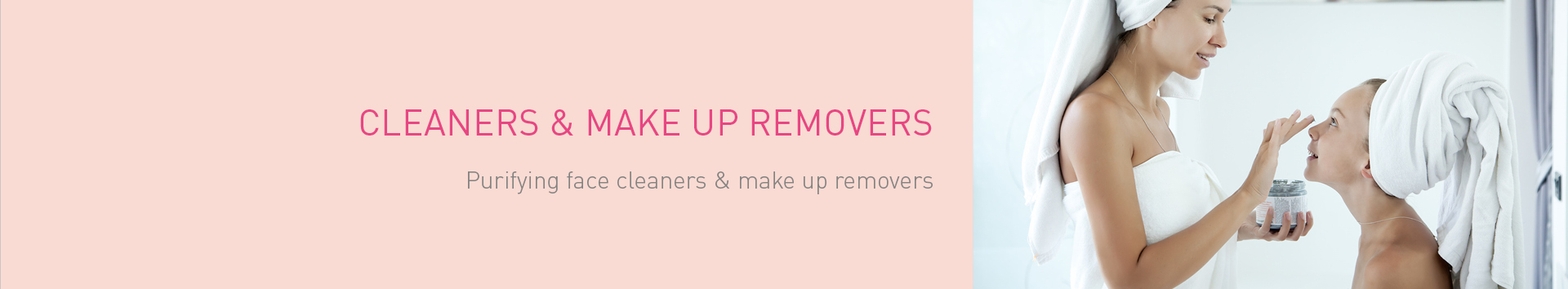Cleaners & make up removers