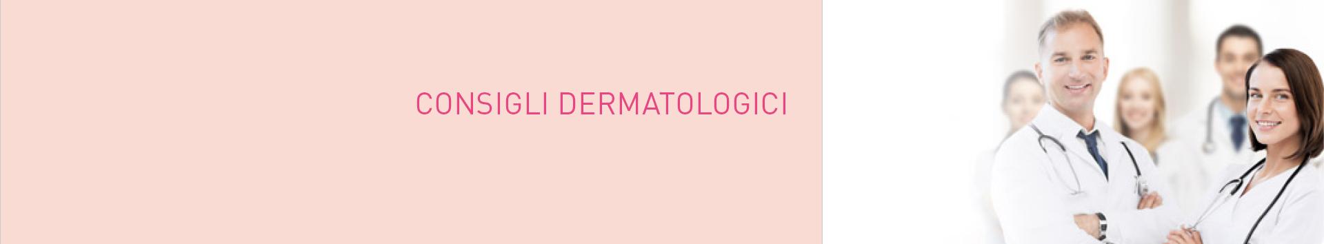 Consigli dermatologici