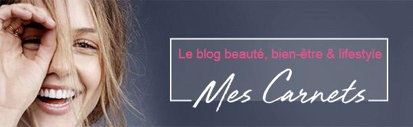 Le blog beauté, bien-être & lifestyle - Mes carnets
