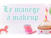 Le manège à makeup